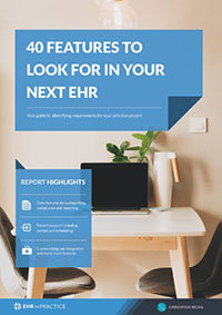 40 features to look for in you next EHR